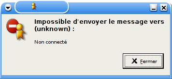 Impossible d'envoyer le message vers (unknown) : non connecté
