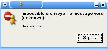 Impossible d'envoyer le message vers (unknown): non connecté